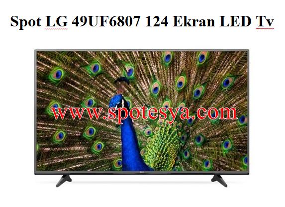 Spot LG 49UF6807 124 Ekran LED Tv
